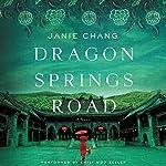 Dragon Springs Road: A Novel | Janie Chang