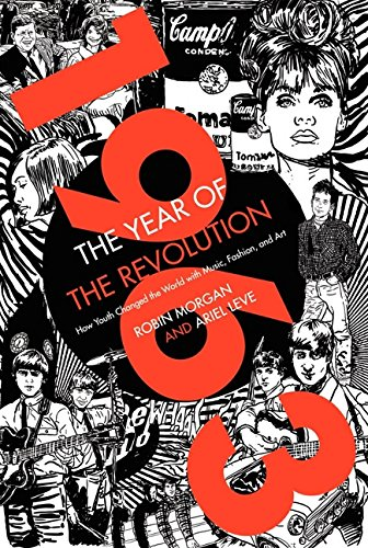 1963: The Year of the Revolution: How Youth Changed the World with ...
