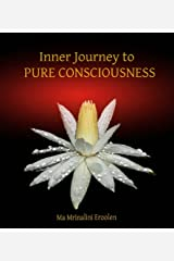 Inner Journey to PURE CONSCIOUSNESS Kindle Edition