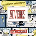 Adverbs: A Novel | Daniel Handler