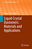 Liquid Crystal Elastomers: Materials and Applications (Advances in Polymer Science)