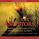 The Ancestors Audiobook by Brandon Massey, Tananarive Due, T. A. Banks Narrated by J. D. Jackson, Tye Jones, Robin Miles