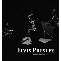 Elvis Presley: A Moment in Time: 4 Days in '56