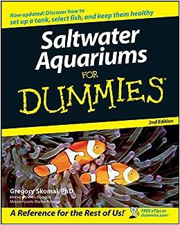Saltwater Aquariums For Dummies Skomal Gregory 9780470068052 Amazon Com Books
