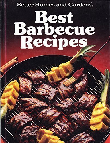 Better Homes and Gardens Best Barbecue Recipes (Better Homes & Gardens Test Kitchen)