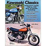Kawasaki Motorcycle Classics: Enthusiasts Guide