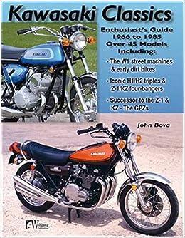 Kawasaki Motorcycle Classics: Enthusiasts Guide: John Bova