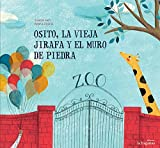 Osito, la vieja jirafa y el muro de piedra (Spanish Edition)