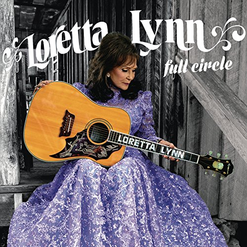 Full Circle (2016) (Album) by Loretta Lynn