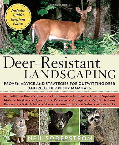 Deer-Resistant Landscaping: Proven Advice and Strategies for Outwitting Deer and 20 Other Pesky Mammals ()