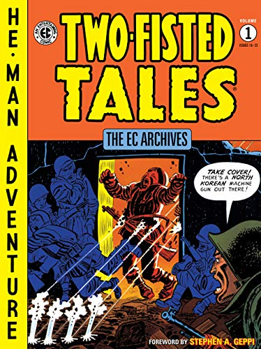 The EC Archives: Two-Fisted Tales Volume 1 -