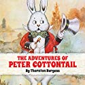 The Adventures of Peter Cottontail Audiobook by Thornton W. Burgess Narrated by Marian Seldes