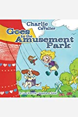 Charlie the Cavalier Goes to the Amusement Park (Volume 3)