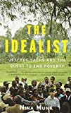 [(The Idealist: Jeffrey Sachs and the Quest to End Poverty)] [Author: Nina Munk] published on (October, 2014)