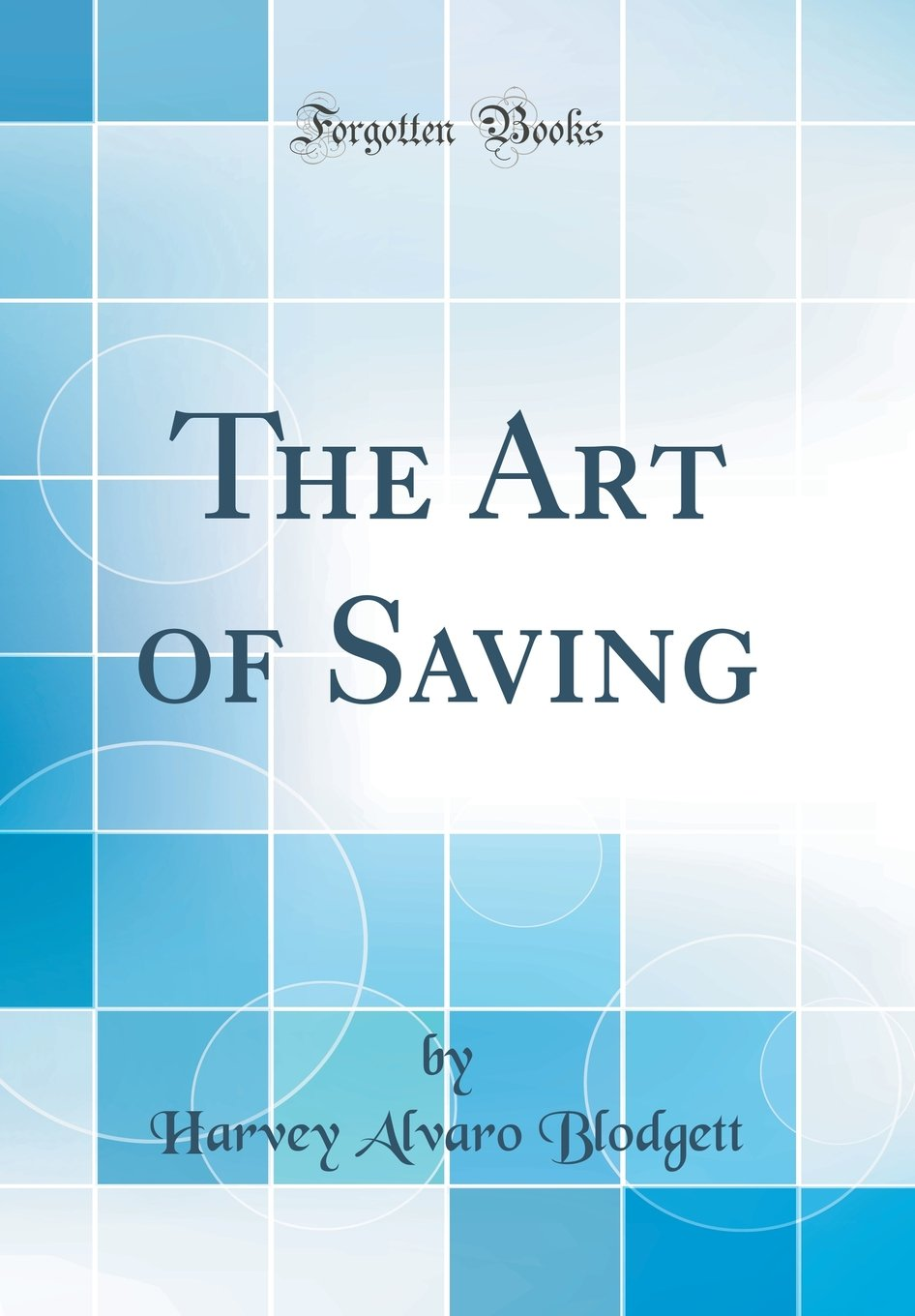 The Art of Saving (Classic Reprint) PDF
