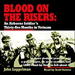 Blood on the Risers: An Airborne Soldier's Thirty-Five Months in Vietnam | John Leppelman