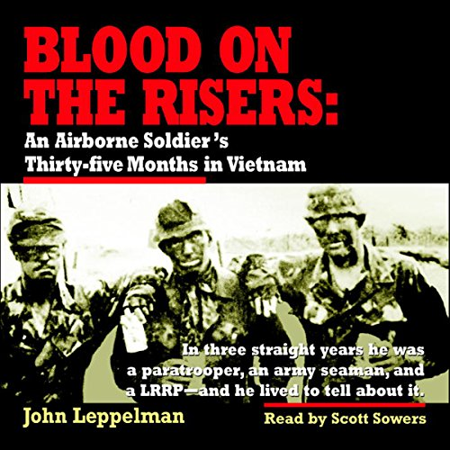 Am Riser - Blood on the Risers: An Airborne Soldier's Thirty-Five Months in Vietnam