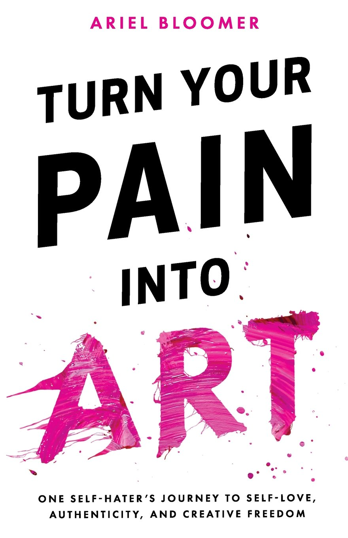 Turn Your Pain Into Art pdf epub