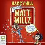Matt Millz: Matt Millz, Book 1 | Harry Hill