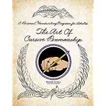 The Art of Cursive Penmanship: A Personal Handwriting Program for Adults