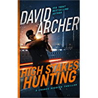 High Stakes Hunting - A Chance Reddick Thriller (Angel of Justice Book 2)