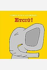 Etciù!: C'era un elefante che raccoglieva dei fiori... (Italian Edition) Kindle Edition