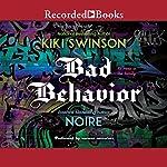 Bad Behavior | Kiki Swinson,Noire