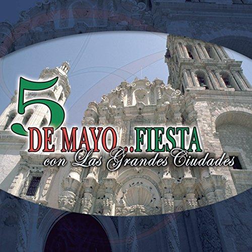 5 De Mayo - Fiesta Con Las Grandes Ciudades - Mayo Music 5 De