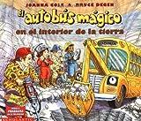 El Autobus Magico en el Interior de la Tierra, Joanna Cole, 059046342X