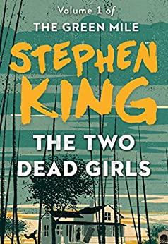 The Two Dead Girls (The Green Mile Book 1) by [King, Stephen]