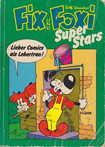 Fix und Foxi Super Stars - Lieber Comics als Lebertran! Taschenbuch – 1986 Rudolf Kauka B002W18G0G 13683 Comics & Mangas