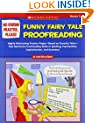 No Boring Practice, Please! Funny Fairy Tale Proofreading: Highly Motivating Practice Pages-Based on Favorite Folk and Fairy Tales-That Reinforce ... Punctuation, Capitalization, and Grammar