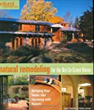 Natural Remodeling for the Not-So-Green House: Bringing Your...