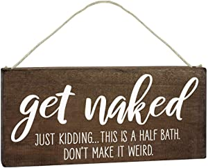 Elegant Signs Get Naked Sign - Half Bathroom Decor - Funny Wooden Hanging Toilet Plaque Decoration for Door 5.5x12 Rustic Wall Decor for Guest Bath