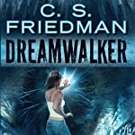 Dreamwalker: Book One of The Dreamwalker Chronicles | C.S. Friedman