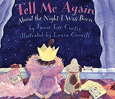 Tell Me Again About the Night I Was Born Board Book (Joanna Colter Books)