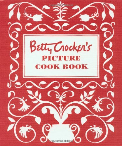 Betty Crocker's Picture Cook Book by Betty Crocker