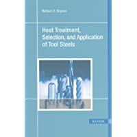 Heat Treatment, Selection, and Application of Tool Steels 2E
