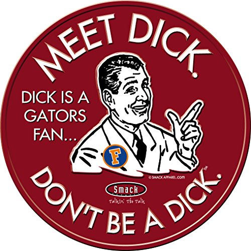 (Smack Apparel Georgia Football Fans. Don't Be A Dick. (Anti-Gator) Embossed Metal Man Cave)