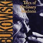 Tales of Ordinary Madness | Charles Bukowski,Gail Chiarrello - editor