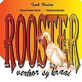 Rooster Verloor Sy Kraai, Isak Vosloo, 1467890952