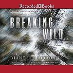 Breaking Wild | Diane Les Becquets