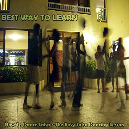 How To Dance Salsa - The Easy Salsa Dancing Lesson (Best Salsa Music To Dance To)