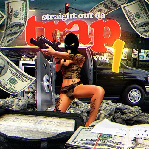Straight out da Trap, Vol. 1 [...