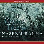 The Crying Tree | Naseem Rakha
