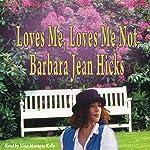 Loves Me, Loves Me Not | Barbara Jean Hicks