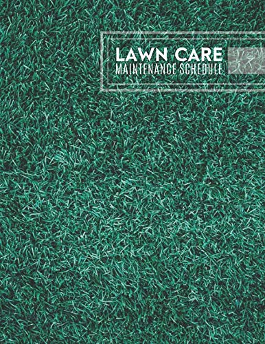 Lawn Care Maintenance Schedule: Lawn Care Maintenance Notebook Logbook Journal Diary, Daily, Weekly, Monthly, Schedule Weeding Record Book, For Home, ... Manager, and Many More, 110 (Lawn Care - Lawn Edging Care