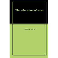 The education of man (English Edition)
