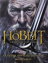 The Hobbit : un voyage inattendu : Le guide officiel du film