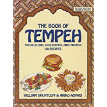 Book of Tempeh/the Delicious, Cholesterol-Free Protein, 130 Recipes